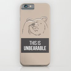 This Is Unbearable iPhone 6s Slim Case