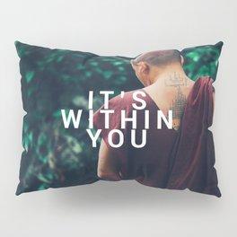 It was always inside you Pillow Sham