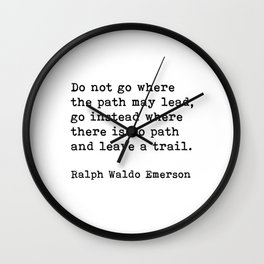 Do Not Go Where The Path May Lead, Ralph Waldo Emerson Motivational Quote Wall Clock