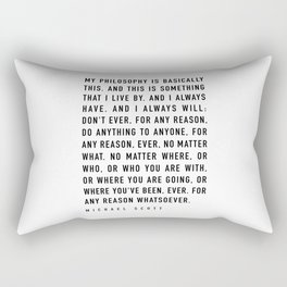 My Philosophy is Basically This - TV show quote Rectangular Pillow