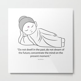 Contemplating Buddha with quote to inspire. Metal Print