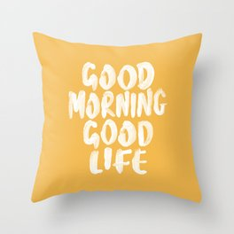 Good Morning Good Life Throw Pillow