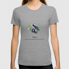 Olives Can't be Consumed Directly from the Tree T-shirt