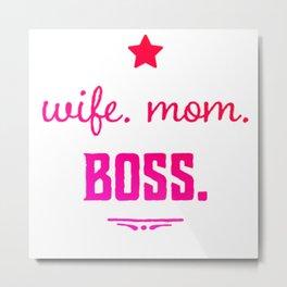 Wife Boss Metal Print