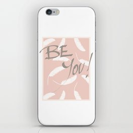 Be You! #society6 #motivational iPhone Skin