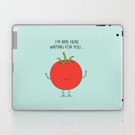 I'm ripe here waiting for you Laptop & iPad Skin