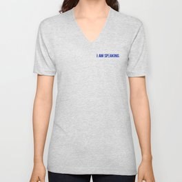 I Am Speaking. Unisex V-Neck