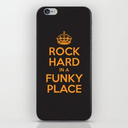 Rock Hard In A Funky Place iPhone Skin
