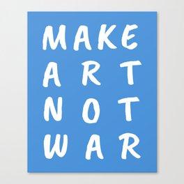 Make Art Not War (Blue) Canvas Print
