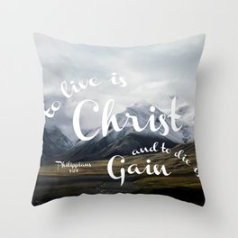 To Live is Christ and to Die is Gain Philippians 1:21 Typography Bible Landscape Art Throw Pillow