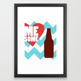Love Me Some Beer Framed Art Print