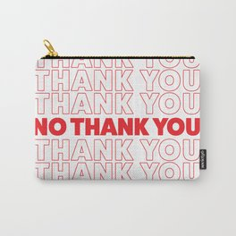 THANK YOU NO THANK YOU Carry-All Pouch