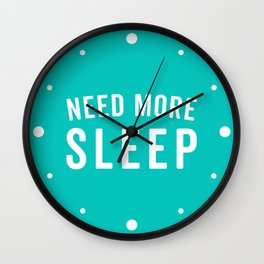 Need More Sleep Blue Funny Quote Wall Clock