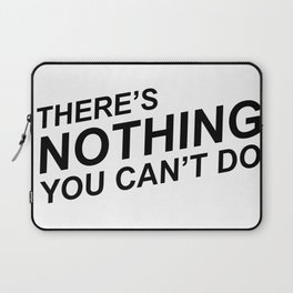"""There's Nothing You Can't Do"" 100 Days of Sunlight Quote Laptop Sleeve"