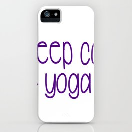 Yoga Poses Keep Calm and Yoga On iPhone Case