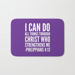 I CAN DO ALL THINGS THROUGH CHRIST WHO STRENGTHENS ME PHILIPPIANS 4:13 (Purple) Bath Mat