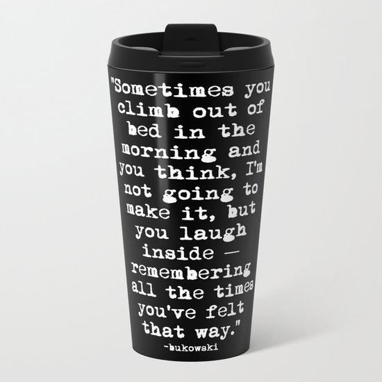 Charles Bukowski Typewriter White Font Quote Morning Metal Travel Mug