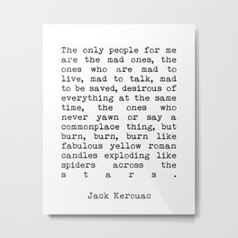 Jack Kerouac The Only People For Me Are The Mad Ones - On The Road Print Metal Print