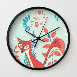 You are my Fox Wall Clock
