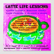LATTE LIFE LESSONS ~ Is it true? Is it kind? Is it necessary? Canvas Print