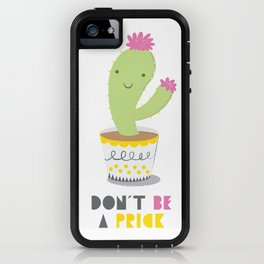 Don't Be A Prick iPhone Case