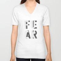 fear V-neck T-shirts featuring Fuck Fear by WRDBNR