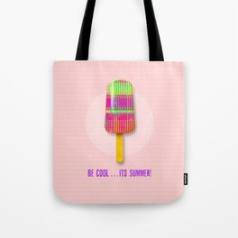 Be Cool . . . Its Summer! Tote Bag