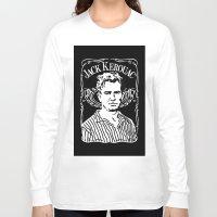 kerouac Long Sleeve T-shirts featuring Jack Kerouac by Josep M. Maya