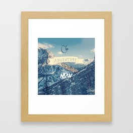 The adventure is now Framed Art Print