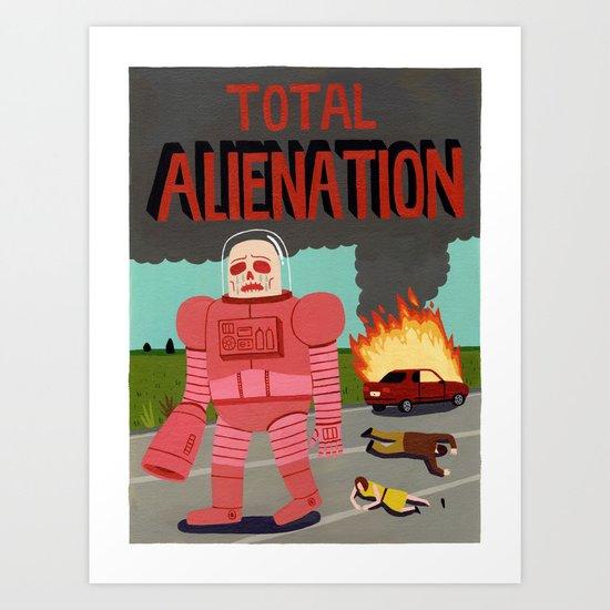 Total Alienation Art Print