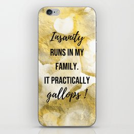 Insanity runs in my family. - Movie quote collection iPhone Skin