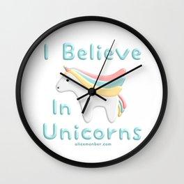 I Believe In Unicorns Wall Clock