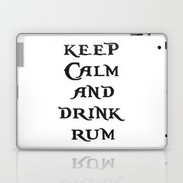 Keep Calm and drink rum - pirate inspired quote Laptop & iPad Skin