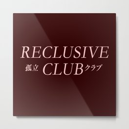 Reclusive Club ( Join The Club) Metal Print