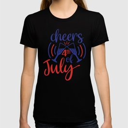 4th of July Cheers Fourth of July T-shirt