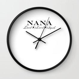 Nana - Live, Love, Spoil Wall Clock