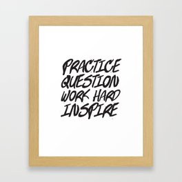 Practice, Question Framed Art Print
