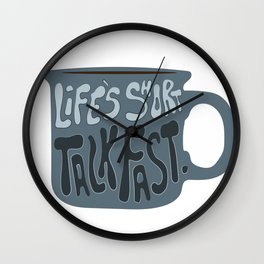 Life's Short Talk Fast in Blue Wall Clock