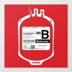 My Blood Type is B, for Best-ever! Canvas Print