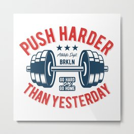 Push Harder Metal Print