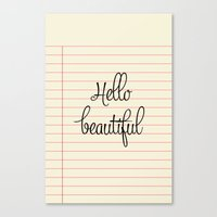 hello beautiful Canvas Prints featuring hello beautiful by her art
