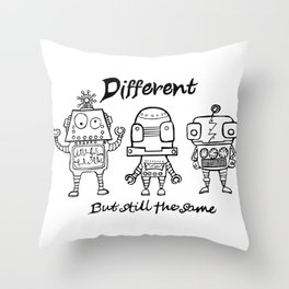 Different but the same Throw Pillow