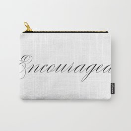 Encouraged Carry-All Pouch