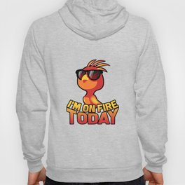 Funny Phoenix Fire Bird I'M On Fire Today Gift Hoody
