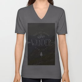 Not All Those Who Wander Are Lost Unisex V-Ausschnitt