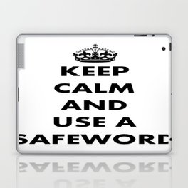 Keep Calm and Use A Safeword Laptop & iPad Skin