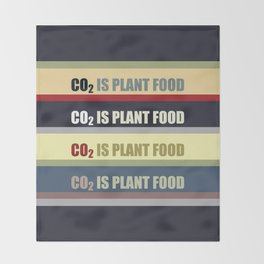 Carbon Dioxide Is Plant Food Throw Blanket
