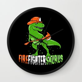 Firefighter Dinosaur design I Life Saver Firefightersaurus Wall Clock