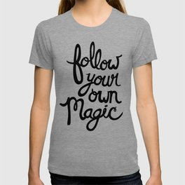 Follow Your Own Magic T-shirt
