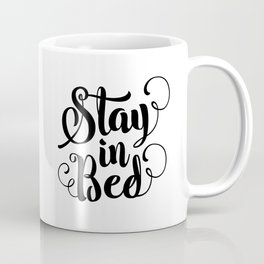 Stay in Bed black and white modern typography quote poster bedroom wall art home decor Coffee Mug